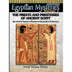 EGYPTIAN MYSTERIES: The Priests and Priestesses of Ancient Egypt.