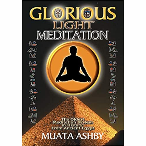 Glorious Light Meditation: Oldest System of Meditation in Human History from Ancient Egypt (Oldest Meditation System in History, from Ancient Egypt)
