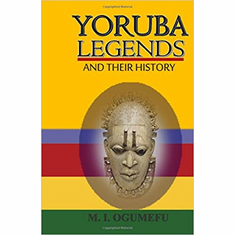 Yoruba Legends And Their History