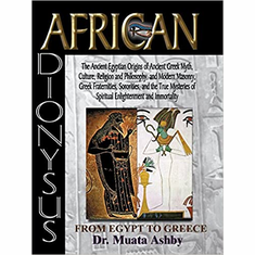 AFRICAN DIONYSUS-The Ancient Egyptian Origins of Ancient Greek Myth