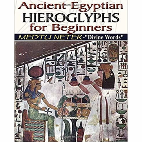 ANCIENT EGYPTIAN HIEROGLYPHS FOR BEGINNERS