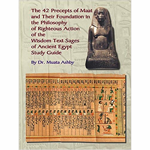 The 42 Precepts of Maat and Their Foundation in the Philosophy of Righteous Action