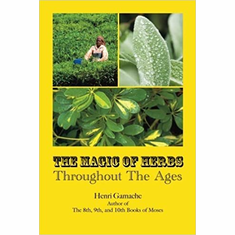 the magic of herbs throughout the ages by Henri Gamache