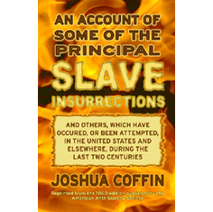 An Account of Some of the Principal Slave Insurrections - Joshua Coffin