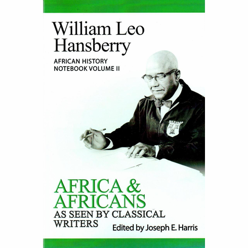 Africa & Africans As Seen by Classical Writers - Ed. Joseph E. Harris