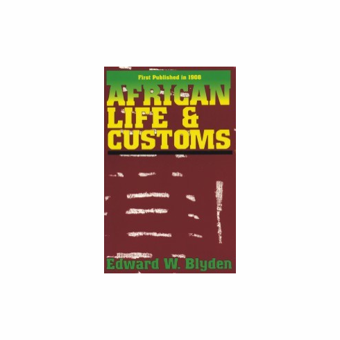 African Life and Customs - Edward W. Blyden