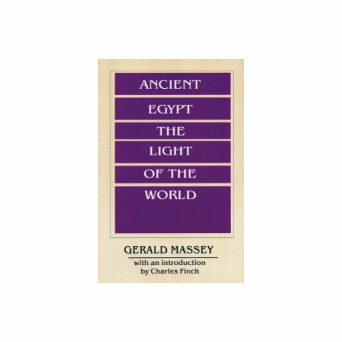 Ancient Egypt the Light of the World - Gerald Massey
