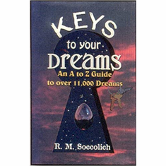 The Keys to Your Dreams: An A to Z Guide to over 11,000 Dreams
