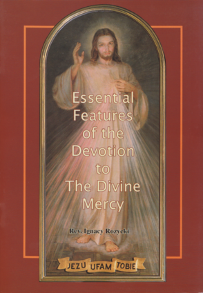 Essential Feautures of the Devotion to The Divine Mercy