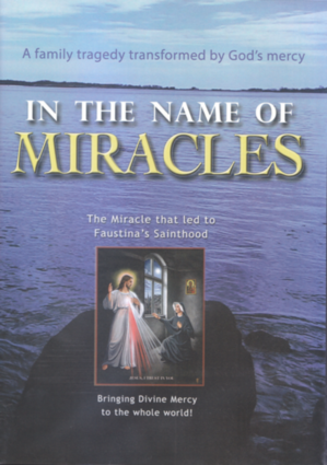 In the Name of Miracles