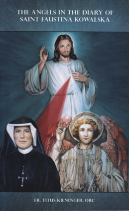 The Angels in the Diary of Saint Faustina Kowalska