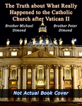 Book: The Truth about What Really Happened to the Catholic Church after Vatican II