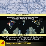 4 in 1 DVD: Current Freemasonic Enemies of America and the World; Abortion, Rock Music and Freemasonry Exposed; The Communist and Masonic Infiltration of America and the Catholic Church; Freemasonry's Vast Influence over America