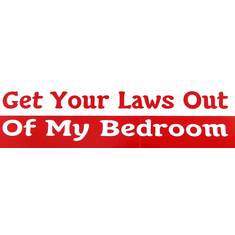 Bumper Sticker - Get Your Laws Out Of My Bedroom