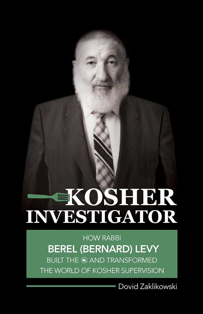 Kosher Investigator: How Rabbi Berel Levy Built the OK and Transformed the World of Kosher Supervision