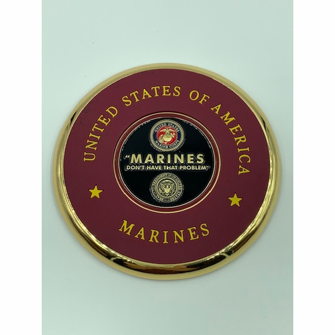 Marines Dont Have That Problem Coin Coaster