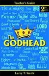 THE GODHEAD - 2-Day Bible Study <br>Teacher's Manual<br>by Larry T. Smith