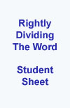 Student Sheet - Rightly Dividing The Word