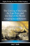 THE COMING OF THE LORD, THE LAST DAYS & THE END OF THE WORLD- 10 copies<br>by Larry T. Smith