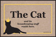 Cat Welcome Mat - The Cat and its Housekeeping Staff Reside Here.
