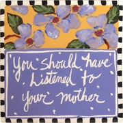 Words of Wisdom/Mother - Trivet