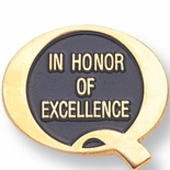 IN HONOR OF EXCELLENCE PIN