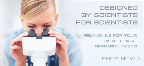 Designed by scientists, for scientists. Rely on us for your histological research needs. Shop now.