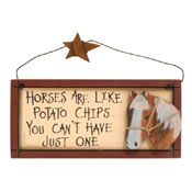 Horses are Like Potato Chips Sign