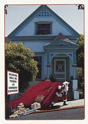 "SLEIGHS WILL BE TOWED AT OWNER'S EXPENSE - HOLIDAY - CHRISTMAS CARD<BR> ""Hope Santa Finds You a Parking Space This Year!"" <BR>"