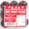 M & M & M Red Sweet Plums
