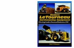 #2551  Modern LeTourneau Earthmoving Equipment: Ultra-Large Loaders, Dozers and Haulers since 1968
