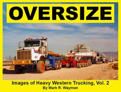 #2515-2  Oversize: Images of Heavy Western Trucking, Volume II