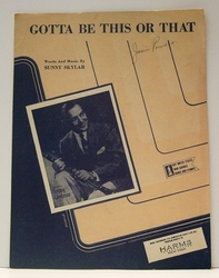 Gotta Be This Or That - Sheet Music