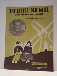 The Little Old Mill (Went 'Round and.... - Sheet Music