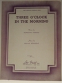 Three O'Clock In The Morning - Sheet Music