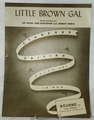 Sheet Music Little Brown Gal   1935