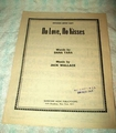 No Love, No Kisses - Sheet Music