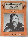 Sheet Music You Decorated My Life 1978