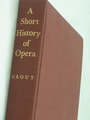 Book A Short History of Opera One-Volume Edition