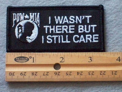 883 R - I Wasn't There But I Still Care -  Embroidery Patch