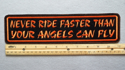 "443 L - NEVER RIDE FASTER THAN YOUR ANGELS CAN FLY 11"" - EMBROIDERY PATCH - ORANGE - FREE SHIPPING!"