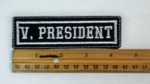 48 L- duplicate V. PRESIDENT PATCH - Embroidery Patch