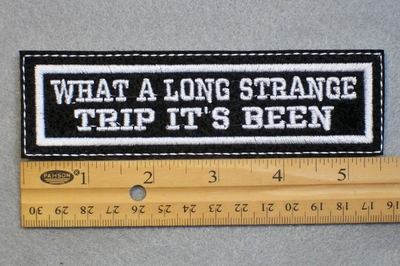 144 L - WHAT A LONG STRANGE TRIP ITS BEEN - EMBROIDERY PATCH