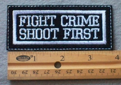 858 L - Fight Crime Shoot First Embroidered Patch