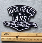 806 G - Gas, Grass Or Ass No one Rides For Free Embroidered Patch