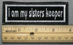 1001 L - I Am My Sisters Keeper - Embroidery Patch - White Border White Letters