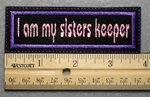 1002 L - I Am My Sisters Keeper - Embroidery Patch - Purple Border Pink Letters