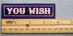 721 L - You Wish -  Embroidered Patch