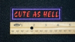178 L - CUTE AS HELL - EMBROIDERY PATCH - RED AND PURPLE