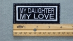 186 L - MY DAUGHTER MY LOVE - EMBROIDERY PATCH - WHITE